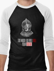 TOO MUCH EGO WILL KILL YOUR TALENT Men's Baseball ¾ T-Shirt