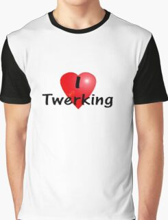 Dance - I Love Twerking - T-shirt & Top Graphic T-Shirt