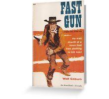 Fast Gun by Walt Coburn Greeting Card