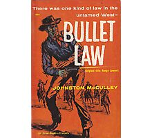 Bullet Law by Johnston McCulley Photographic Print