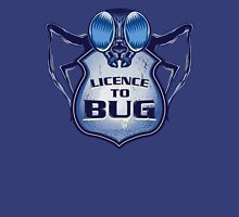 Licence To Bug Unisex T-Shirt