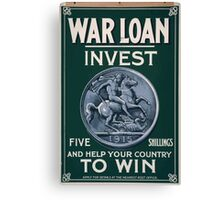 War loan Invest five shillings and help your country to win 269 Canvas Print