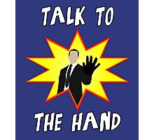 Talk to the hand Photographic Print