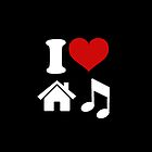 I Love House Music by VectorGraphics
