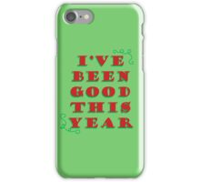 I've been good this year iPhone Case/Skin
