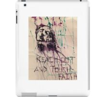 Reach Out and Touch Faith iPad Case/Skin
