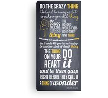 do the crazy thing Canvas Print