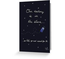 Doctor Who - Our Destiny Is In The Stars... Greeting Card