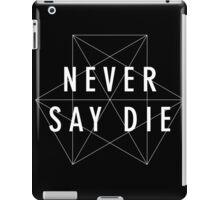 Never Say Die Logo iPad Case/Skin
