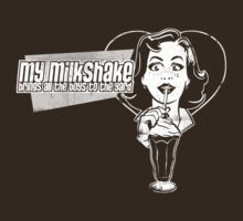 My Milkshake Brings All The Boys To The Yard. by MomfiaTees