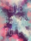 Live Colorfully by Beth Thompson