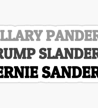 Bernie Sanders (Hillary Panders, Trump Slanders) Sticker