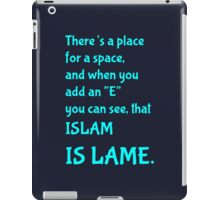 Islam Is Lame iPad Case/Skin