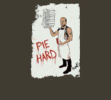 Pie Hard by Hanksy Unisex T-Shirt