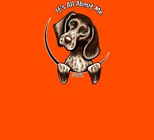 German Shorthaired Pointer :: It's All About Me Unisex T-Shirt