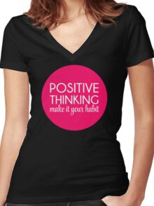 Positive Thinking Quote  Women's Fitted V-Neck T-Shirt