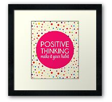 Positive Thinking Quote  Framed Print