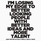I'm Losing My Edge by samuelhopper