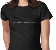 Into: obscure references (wearing) Womens Fitted T-Shirt