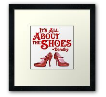 It's All About The Shoes -- Wizard of Oz Framed Print