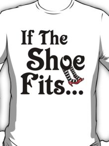 It's All About The Shoes -- Wizard of Oz T-Shirt