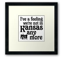 I've A Feeling We're Not In Kansas Any More - Wizard of Oz Framed Print