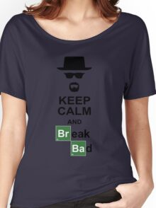 Keep Calm and Break Bad Women's Relaxed Fit T-Shirt