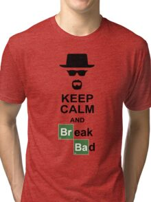 Keep Calm and Break Bad Tri-blend T-Shirt