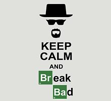 Keep Calm and Break Bad Unisex T-Shirt