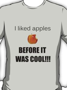 I always liked apples... T-Shirt