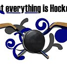 Not Everything Is Hockey. by kittenofdeath