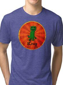 iCreep Tri-blend T-Shirt