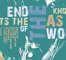 It's The End Of The World As We Know It Sticker