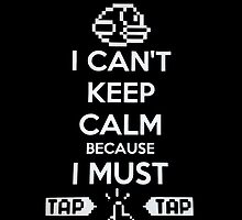 Keep Calm And Tap On by VovaShirts