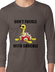 Don't Fuckle With Shuckle Long Sleeve T-Shirt