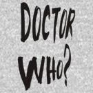 Doctor Who ? by Adekin