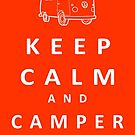 Keep Calm and Camper Van by MediaInk