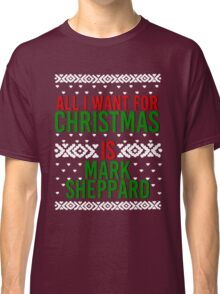 All I Want For Christmas (Mark Sheppard) Classic T-Shirt
