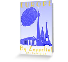 Europe-By Zeppelin! Greeting Card