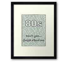 80s - Don't you... forget about me Framed Print