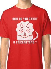 How do you start a Triceratops?! - Dr Who Classic T-Shirt