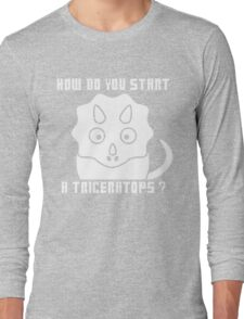 How do you start a Triceratops?! - Dr Who Long Sleeve T-Shirt