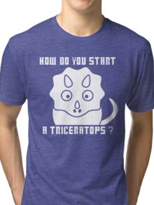 How do you start a Triceratops?! - Dr Who Tri-blend T-Shirt