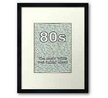 80s - The music Willis was talkin' about Framed Print