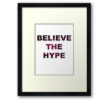 BELIEVE THE HYPE SPACE BACKGROUND T-SHIRT/HOODIE/JUMPER Framed Print