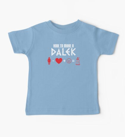 How to Make a Dalek (variant 3) Baby Tee