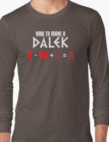 How to Make a Dalek (variant 3) Long Sleeve T-Shirt