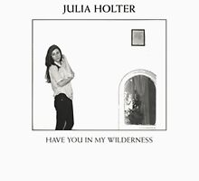 Julia Holter - Have you in my wilderness T-Shirt
