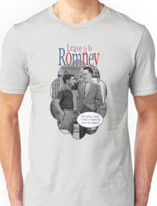 Leave it to Romney Unisex T-Shirt