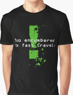 Too Encumbered to Fast Travel Graphic T-Shirt